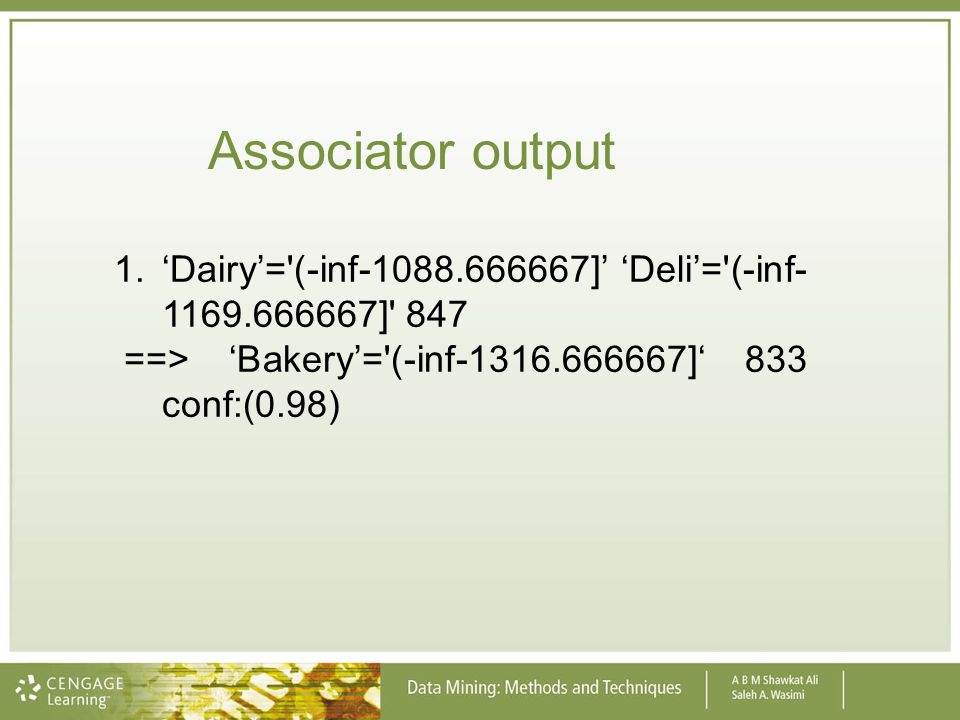 Associator output 'Dairy'= (-inf-1088.666667]' 'Deli'= (-inf-1169.666667] 847.